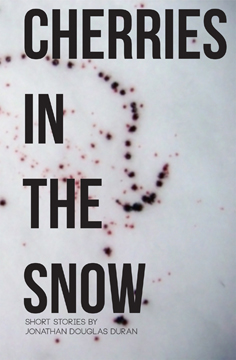 Cherries In The Snow – An Introduction by Jonathan Duran